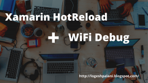 HotReload With Wi-Fi Debugging Gives More Power To Xamarin Forms